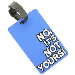 (Luggage Tag 042 34) No It's Not Yours blue