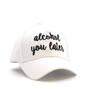 CC Cap 139d ALCOHOL YOU LATER white